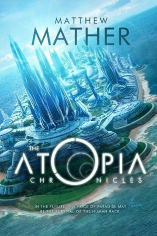 Weekend Reads #1 – The Atopia Chronicles by Matthew Mather