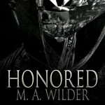 "Book Cover for ""Honored"" by M.A. Wilder"