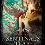 "Book Cover for ""Sentinel's Tears"" by Christine Fonseca"