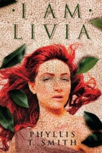 "Book Cover for ""I Am Livia"" by Phyllis T. Smith"