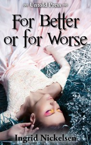 "Book Cover for ""For Better or for Worse"" by Ingrid Nickelsen"