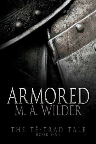 "Book Cover for ""Armored"" by M.A. Wilder"