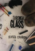 Review: Through Glass by Rebecca Ethington