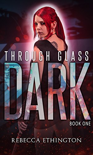 "Book Cover for ""The Dark: Through Glass #1"" by Rebecca Ethington"