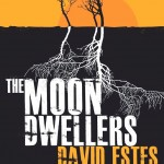 "Book Cover for ""The Moon Dwellers"" by David Estes"