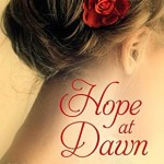 "Book Cover for ""Hope at Dawn"" by Stacy Henrie"