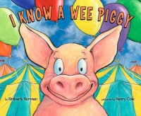 I Know a Wee Piggy by Kim Norman