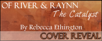 COVER REVEAL: <i>Of River and Raynn &#8211; The Catalyst</i> by Rebecca Ethington