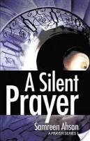 <i>A Silent Prayer</i> by Samreen Ahsan