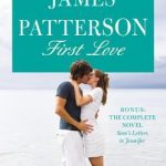 "Book Cover for ""First Love"" by James Patterson and Emily Raymond"