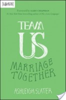 Team Us: Marriage Together by Ashleigh Slater