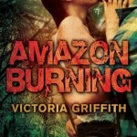 Book Cover for Amazon Burning by Victoria Griffith