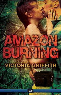 Review: Amazon Burning by Victoria Griffith