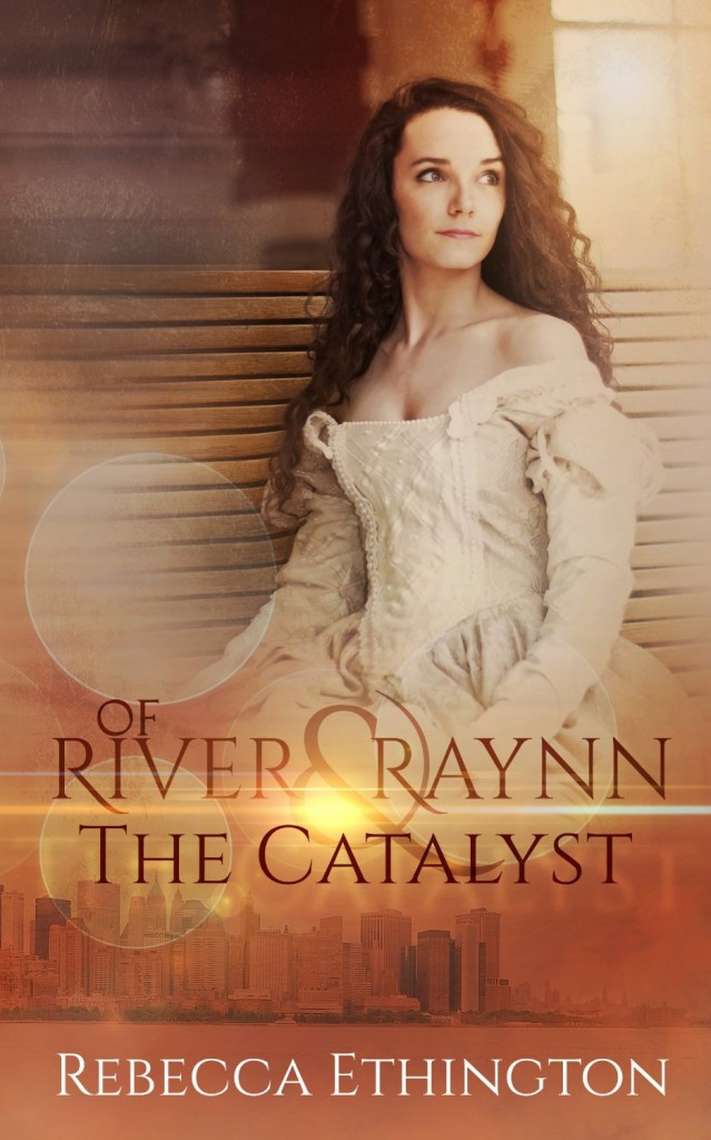 "Book Cover for ""Of River and Raynn - The Catalyst"" by Rebecca Ethington"