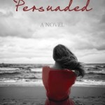 "Book Cover for ""Persuaded"" by Misty Dawn Pulsipher"