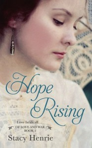 "Book Cover for ""Hope Rising (Of Love and War, #2)"" by Stacy Henrie"