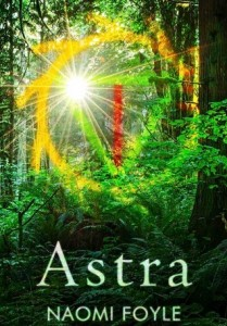 "Book Cover for ""Astra"" by Naomi Foyle"