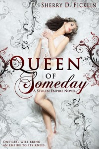"Book Cover for ""Queen of Someday"" by Sherry D. Ficklin"