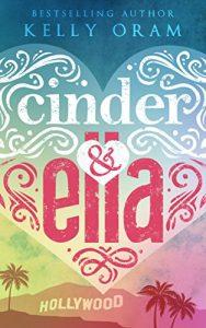 "Book Cover for ""Cinder & Ella"" by Kelly Oram"