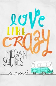 "Book Cover for ""Love Like Crazy"" by Megan Squires"