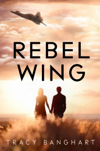 "Book Cover for ""Rebel Wing"" by Tracy Banghart"