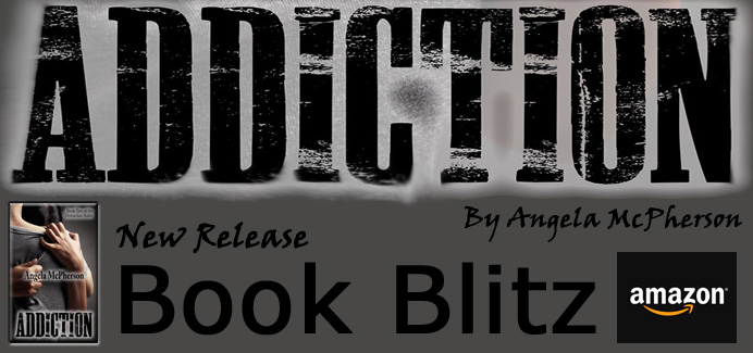 Book Blitz for Addiction by Angela McPherson