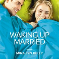 Mini-Review: Waking Up Married by Mira Lyn Kelly