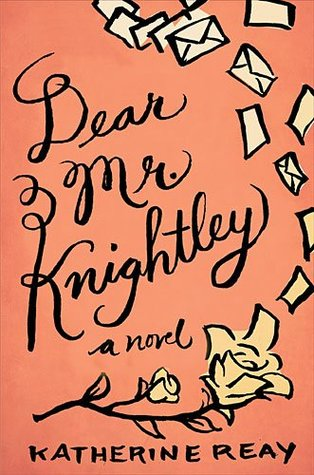 Mini-Review: Dear Mr. Knightley by Katherine Reay