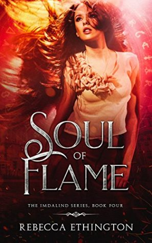 Soul of Flame Book 4 of the Imdalind Series by Rebecca Ethington