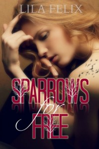"""Book Cover for """"Sparrows for Free"""" by Lila Felix"""