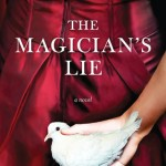 "Book Cover for ""The Magician's Lie"" by Greer Macallister"