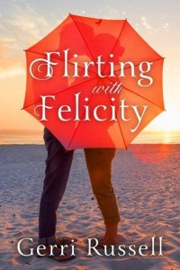 "Book Cover for ""Flirting with Felicity"" by Gerri Russell"