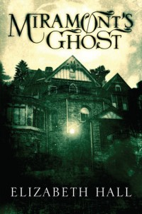 """Book Cover for """"Miramont's Ghost"""" by Elizabeth Hall"""
