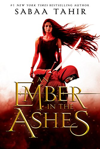 "Book Cover for ""An Ember in the Ashes"" by Sabaa Tahir"