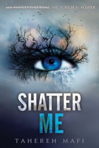 "Book Cover for ""Shatter Me"" by Tahereh Mafi"