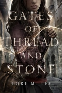 "Book Cover for ""Gates of Thread and Stone"" by Lori M. Lee"