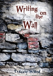 "Book Cover for ""Writing on the Wall"" by Tracey Ward"