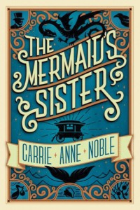 "Book Cover for ""The Mermaid's Sister"" by Carrie Anne Noble"