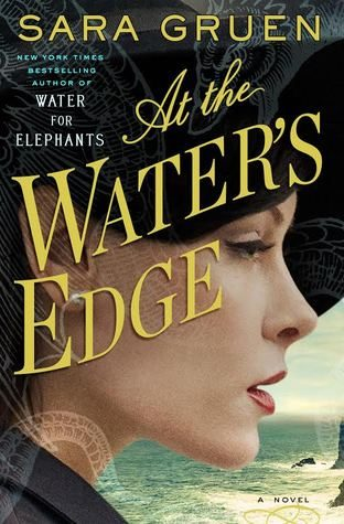 Waiting on Wednesday #11 – At the Water's Edge by Sara Gruen