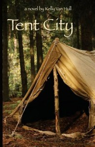 "Book Cover for ""Tent City"" by Kelly Van Hull"