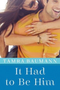 "Book Cover for ""It Had to Be Him"" by Tamra Baumann"