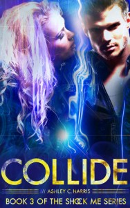 "Book Cover for ""Collide (Shock Me, #3)"" by Ashley C. Harris"