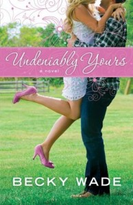 "Book Cover for ""Undeniably Yours"" by Becky Wade"