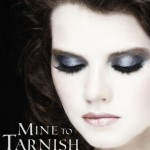 "Book Cover for ""Mine to Tarnish"" by Janeal Falor"