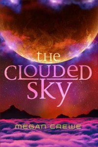"Book Cover for ""The Clouded Sky"" by Megan Crewe"