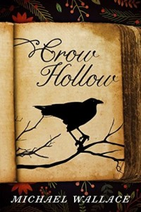 "Book Cover for ""Crow Hollow"" by Michael Wallace"