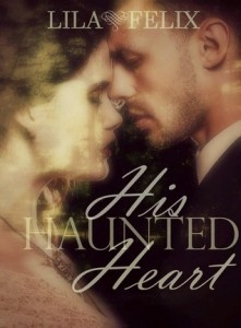 "Book Cover for ""His Haunted Heart"" by Lila Felix"