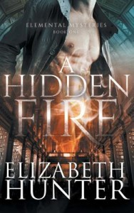 "Book Cover for ""A Hidden Fire"" by Elizabeth Hunter"
