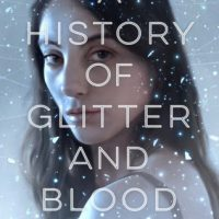 Review: A History of Glitter and Blood by Hannah Moskowitz