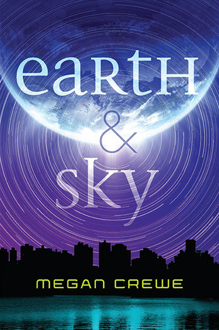 "Book Cover for ""Earth & Sky"" by Megan Crewe"